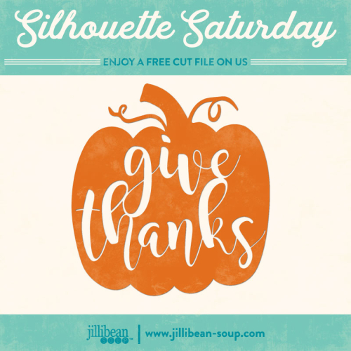 Give-Thanks-Jillibean-Soup-Free-Cut-File-Silhouette-Saturday
