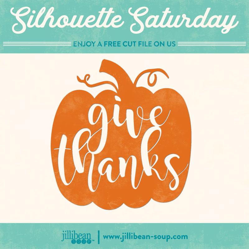 Give-Thanks-Jillibean-Soup-Free-Cut-File-Silhouette-Saturday