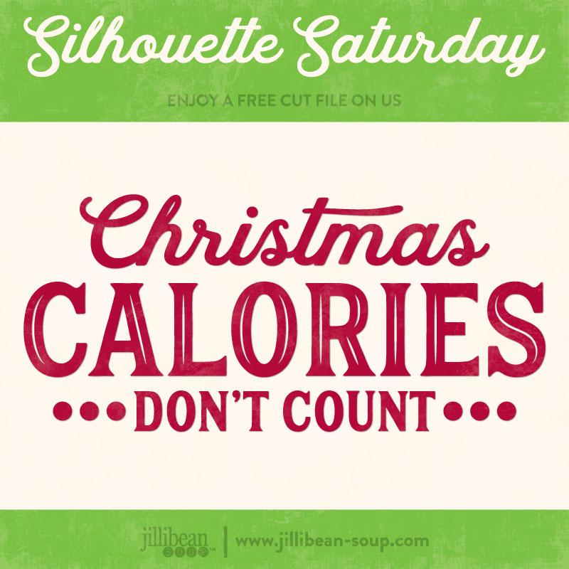 Christmas-Calories-Jillibean-Soup-Free-Cut-File-Silhouette-Saturday