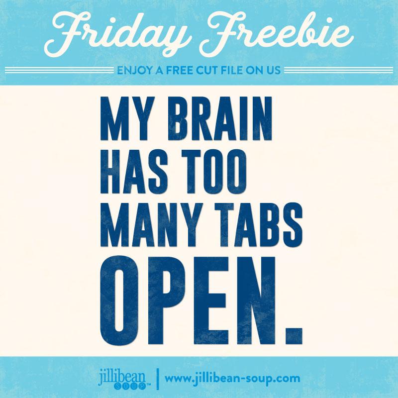 Friday_Freebie_Brain_Tabs_Open_JillibeanSoup_Cut_File