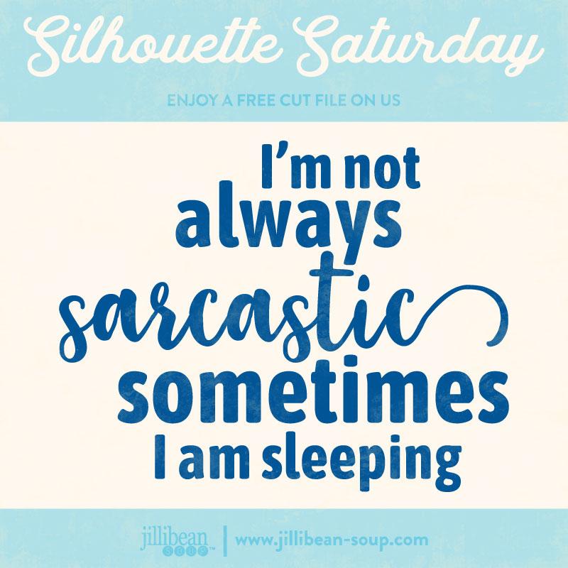 Sarcastic-Free-Cut-File-Silhouette-Saturday