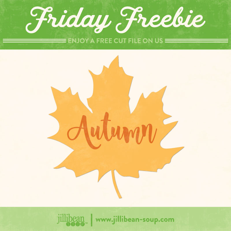 Friday_Freebie_Autumn_Leaf_JillibeanSoup_Cut_File