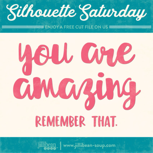 You-are-amazing-Jillibean-Soup-Cut-File-Friday-freebie-v2