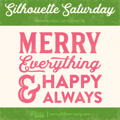 Merry-Everything-Jillibean-Soup-Free-Cut-File-Silhouette-Saturday