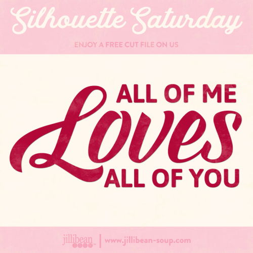 All-of-me-loves-Free-Cut-File-Silhouette-Saturday
