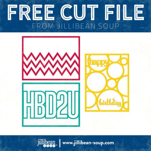 Birthday-01-FREE-Jillibean-Soup-Cut-File