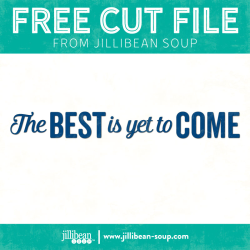 Best-to-come-free-cut-File-Jillibean-Soup