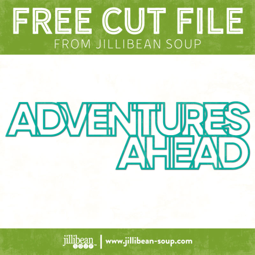 Adventures-Ahead-free-cut-File-Jillibean-Soup