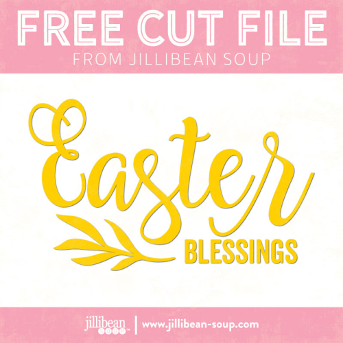 Easter-Blessings-free-cut-File-Jillibean-Soup