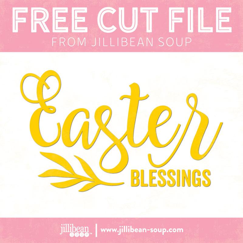 Easter-Blessings-free-cut-File-Jillibean-Soup