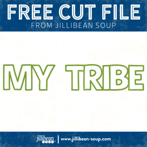 My-Tribe-free-cut-File-Jillibean-Soup