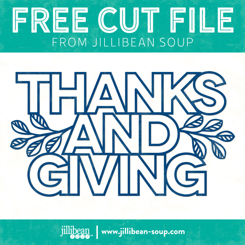 Thanks-and-Giving-free-cut-File-Jillibean-Soup