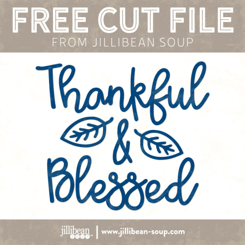 Thankful-Blessed-free-cut-File-Jillibean-Soup