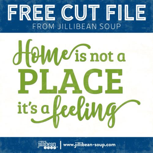 Feeling-Home-free-cut-File-Jillibean-Soup