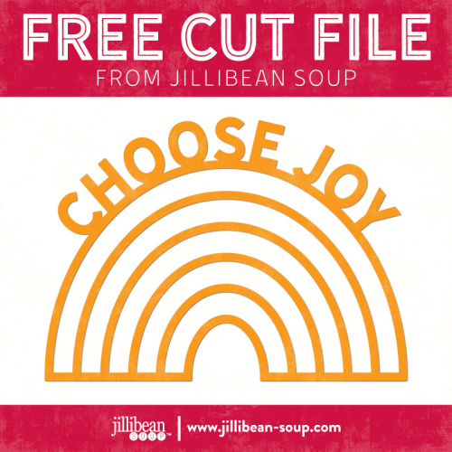 Choose-Joy-Rainbow-free-cut-File-Jillibean-Soup