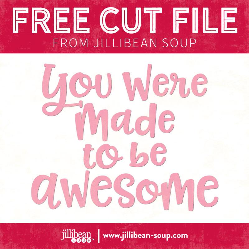 Be-Awesome-free-cut-File-Jillibean-Soup