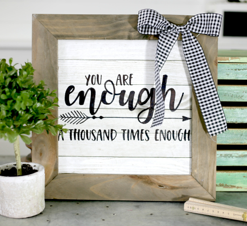 You are Enough farmhouse sign with Sharpie or paint pen. #jillibeansoup #paintpen #sharpie #farmhousesign #mixthemedia